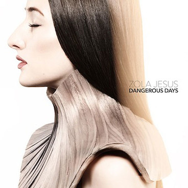 2014ZolaJesus_DangerousDays_230614