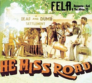 Fela Ransome-Kuti/ He Miss Road