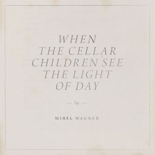 mirel-wagner-when-the-cellar-433