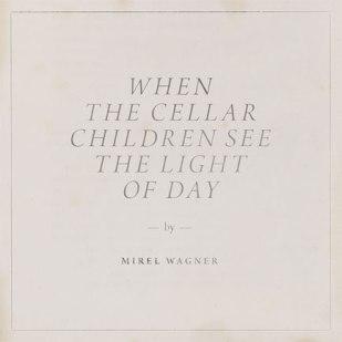 mirel-wagner-when-the-cellar-433
