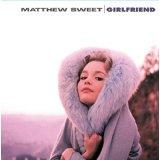 Matthew Sweet/ Girlfriend