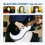 Sleater-Kinney/ Dig Me Out