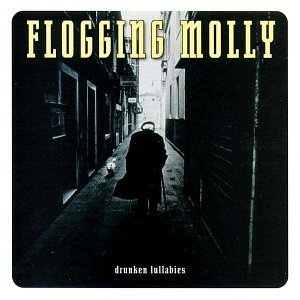 Flogging Molly/Drunken Lullabies