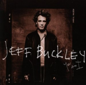 Jeff Buckley/You and I