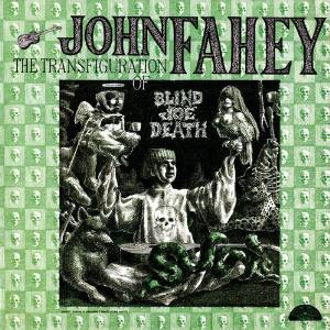 JohnFahey/Transfiguration of Blind Joe Death
