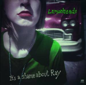 Lemonheads/It's A Shame About Ray