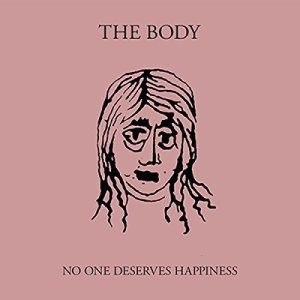 The Body/No One Deserves