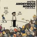 De La Soul/and the Anonymous Nobody