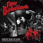 New Barbarians/Wanted Dead of Alive
