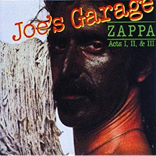 Frank Zappa/Joe's Garage Act l, ll & lll