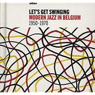 Let's Get Swinging: Modern Jazz In Belgium 1950-1979