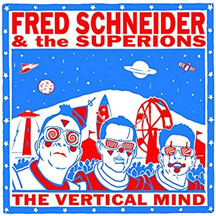 FredSchneider&TheSuperionTheVerticalMind