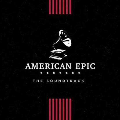 American Epic/The Sessions Soundtrack