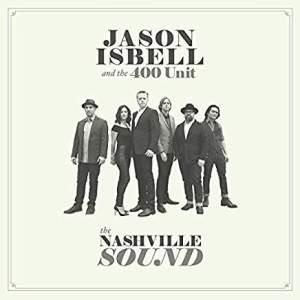 JasonIsbell&The400UnitTheNashvilleSound