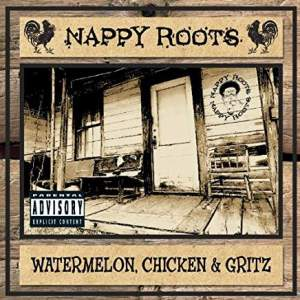NappyRootsWatermelonChickenGritz