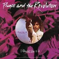 Prince & The Revolution/I Would Die 4 U