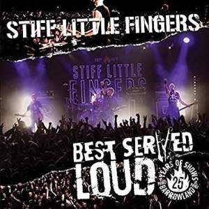 StiffLittleFingersBestServedLoud-LiveAtBarrowland