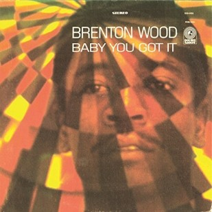 Brenton Wood/Baby You Go It