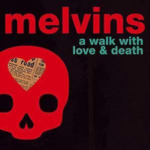 MelvinsAWalkWithLove&Death