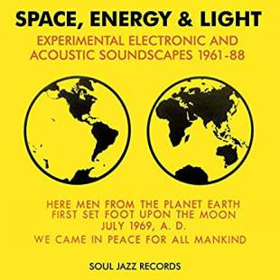Soul Jazz Records Presents: Space, Energy & Light
