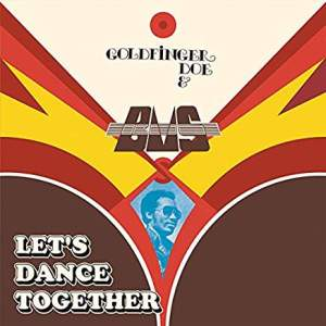 GoldfingerDoe&B.M.S.LetsDanceTogether