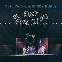 Neil Young & Crazy Horse/Rust Never Sleeps