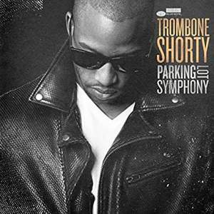 TromboneShortyParkingLotSymphony