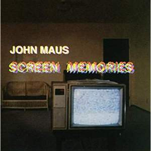 JohnMausScreenMemories