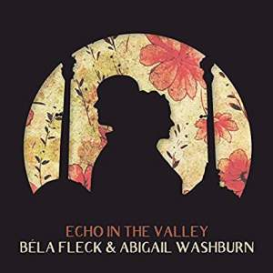 BelaFleck&AbigailWashburnEchoInTheValley