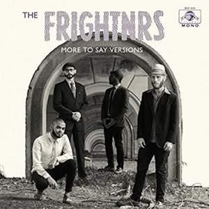 FrightnrsMoreToSayVersions
