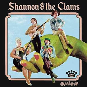 Shannon&TheClamsOnion