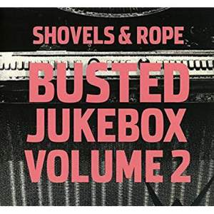 Shovels&RopeBustedJukeboxVol2