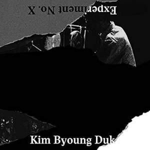KimDukByoungExperimentNo.X