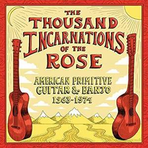 ThousandIncarnationsOfTheRoseAmerPrimitiveGuitarBanjo63-74