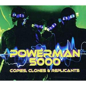 Powerman5000CopiesClones&Replicants