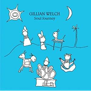 GillianWelchSoulJourney