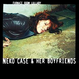 Neko Case & Her Boyfriends/Furnace Room Lullaby