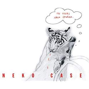 Neko Case/The Tigers Have Spoken