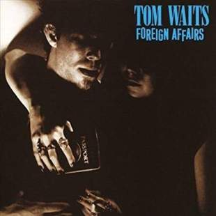 Tom Waits/Foreign Affairs